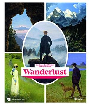 Gabriel Montua / Birgit Verwiebe. Wanderlust - Von Caspar David Friedrich bis Auguste Renoir. Hirmer, 2018.