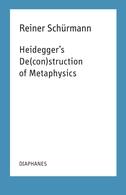 Heidegger's De(con)struction of Metaphysics