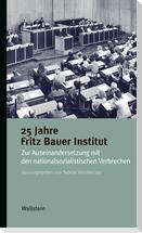 25 Jahre Fritz Bauer Institut