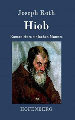 Joseph Roth. Hiob - Roman eines einfachen Mannes.