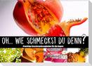 Fruchtige Geschmacksexplosion (Wandkalender 2022 DIN A2 quer)