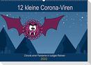 12 kleine Corona-Viren (Wandkalender 2022 DIN A2 quer)