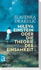 Mileva Einstein oder Die Theorie der Einsamkeit