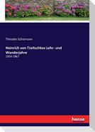 Heinrich von Treitschkes Lehr- und Wanderjahre