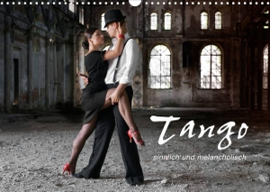 Krätschmer, Photodesign. Tango - sinnlich und melancholisch (Wandkalender 2022 DIN A3 quer) - Tango, ein leidenschaftlicher, erotischer und melancholischer Tanz (Monatskalender, 14 Seiten ). Calvendo, 2021.