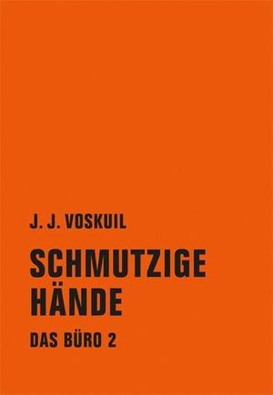 J.J. Voskuil / Pieter Steinz / Gerd Busse. Das Büro - Band 2: Schmutzige Hände. Verbrecher, 2014.