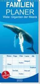 Wale: Giganten der Meere - Familienplaner hoch (Wandkalender 2022 , 21 cm x 45 cm, hoch)