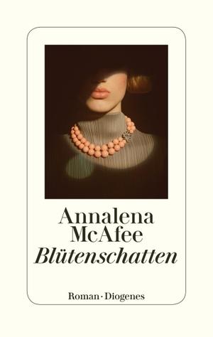 Mcafee, Annalena. Blütenschatten. Diogenes Verlag