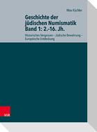 Geschichte der jüdischen Numismatik - Band 1: 2. - 16. Jh.