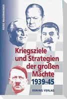Kriegsziele und Strategien der großen Mächte 1939-45