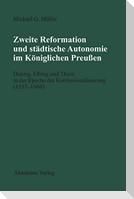 Zweite Reformation und städtische Autonomie im königlichen Preussen
