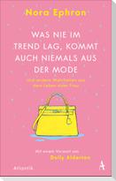 Was nie im Trend lag, kommt auch niemals aus der Mode