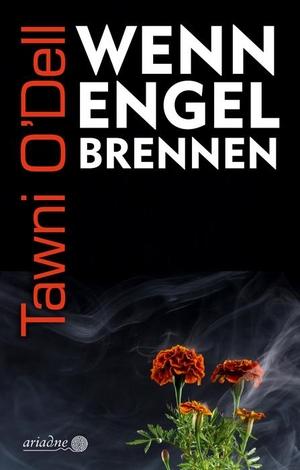 Tawni O'Dell / Daisy Dunkel. Wenn Engel brennen. Argument Verlag mit Ariadne, 2019.