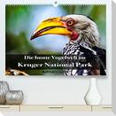 Die bunte Vogelwelt im Kruger National Park (Premium, hochwertiger DIN A2 Wandkalender 2022, Kunstdruck in Hochglanz)
