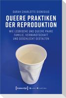 Queere Praktiken der Reproduktion