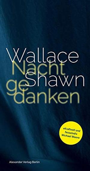 Wallace Shawn / Joachim Kalka. Nachtgedanken. Alexander, 2020.