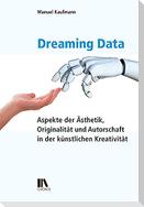 Dreaming Data