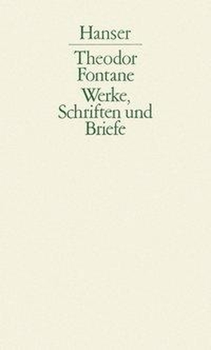 Fontane, Theodor. Werke, Schriften und Briefe - We