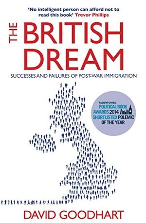 Goodhart, David. The British Dream - Successes and Failures of Post-war Immigration. Atlantic Books, 2006.