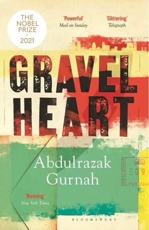 Gurnah, Abdulrazak. Gravel Heart. Bloomsbury Publishing PLC, 2018.