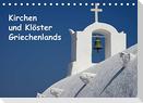 Kirchen und Klöster Griechenlands (Tischkalender 2022 DIN A5 quer)