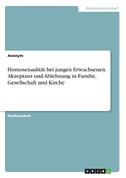 Homosexualität bei jungen Erwachsenen. Akzeptanz und Ablehnung in Familie, Gesellschaft und Kirche