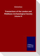Transactions of the London and Middlesex Archaeological Society