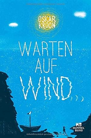 Kroon, Oskar. Warten auf Wind. Hummelburg, 2021.