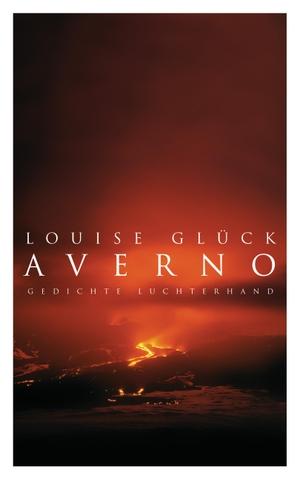 Louise Glück / Ulrike Draesner. Averno - Gedichte. Luchterhand, 2007.