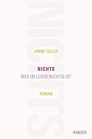 Janne Teller / Sigrid Engeler. Nichts - Was im Leben wichtig ist. Roman. Hanser, Carl, 2010.
