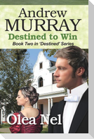 Andrew Murray: Destined to Win