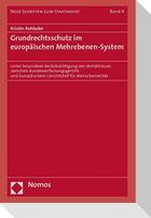 Grundrechtsschutz im europäischen Mehrebenen-System