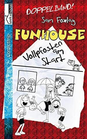 Foxlay, Sam. Vollpfosten am Start - Funhouse 1. at