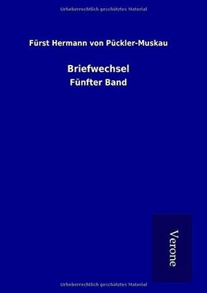 von Pückler-Muskau, Fürst Hermann. Briefwechsel