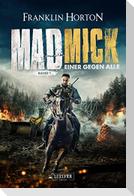 MAD MICK - EINER GEGEN ALLE