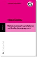 Wertschöfendes Instandhaltungs- und Produktionsmanagement