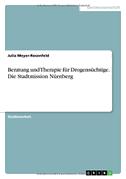Beratung und Therapie für Drogensüchtige. Die Stadtmission Nürnberg