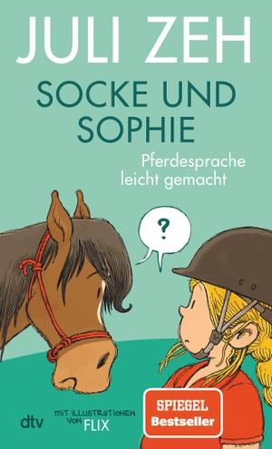 Zeh, Juli. Socke und Sophie - Pferdesprache leicht gemacht. dtv Verlagsgesellschaft, 2021.