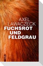 Fuchsrot und Feldgrau