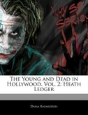 The Young and Dead in Hollywood, Vol. 2: Heath Ledger