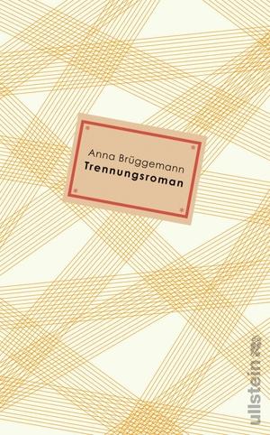 Brüggemann, Anna. Trennungsroman. Ullstein Verlag