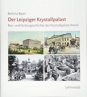 Bettina Baier. Der Leipziger Krystallpalast - Bau-