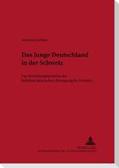 Das Junge Deutschland in der Schweiz