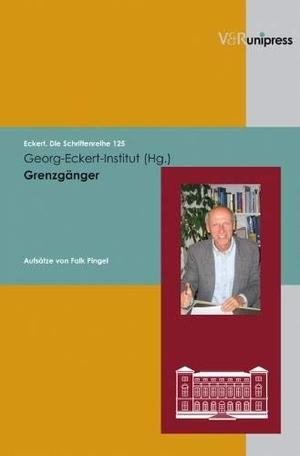 Georg-Eckert-Institut. Grenzgänger / Transcending Boundaries - Aufsätze von Falk Pingel / Essays by Falk Pingel. V&R unipress, 2009.