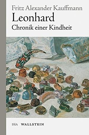Fritz Alexander Kauffmann / Kai Kauffmann. Leonhard - Chronik einer Kindheit. Wallstein, 2018.