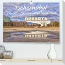 Tschernobyl - Prypjat - Die radioaktive Geisterstadt (Premium, hochwertiger DIN A2 Wandkalender 2022, Kunstdruck in Hochglanz)