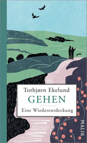 Ekelund, Torbjørn. Gehen - Eine Wiederentdeckung. Malik Verlag, 2021.