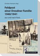 Feldpost einer Dresdner Familie 1940/1941