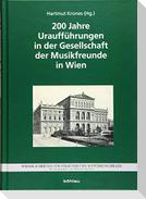 200 Jahre Uraufführungen in der Gesellschaft der Musikfreunde