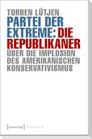 Partei der Extreme: Die Republikaner